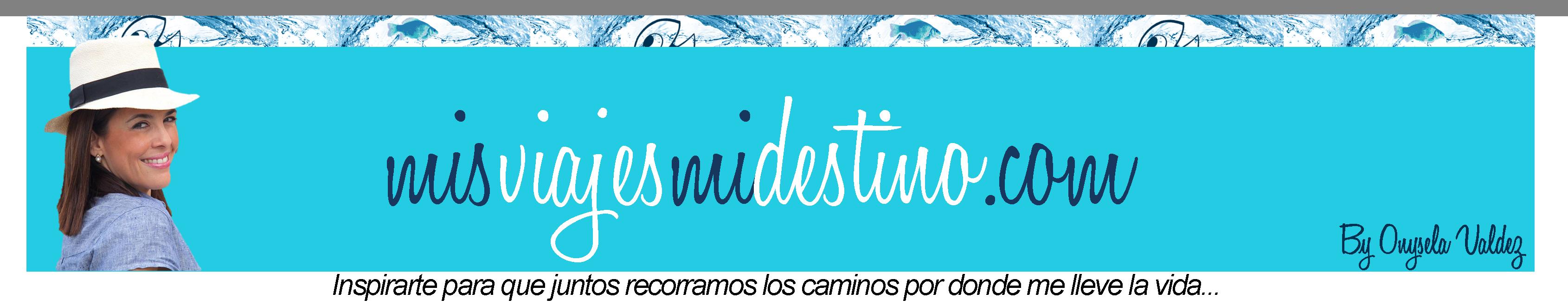 Mis Viajes Mi Destino By Onysela Valdez